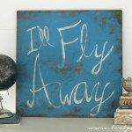 I'll Fly Away: A DIY vintage sign