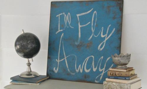 I'll Fly Away: A DIY vintage sign