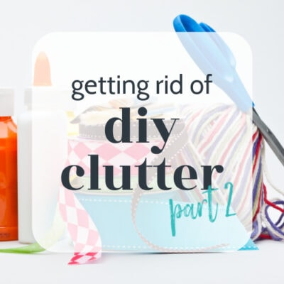 Getting rid of DIY Clutter (Part 2)