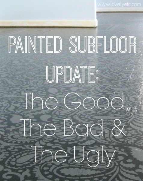 painted plywood subfloor update the good, the bad, and the ugly
