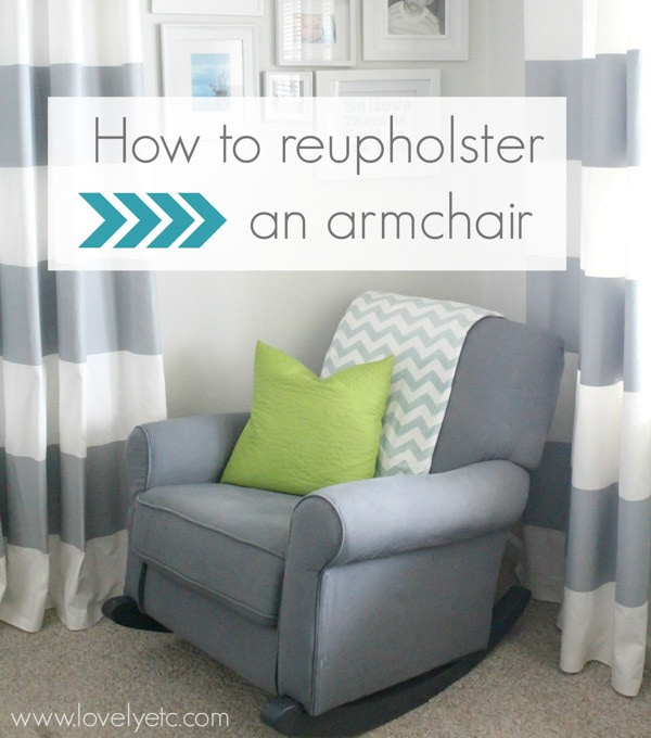 how to reupholster an armchair - How To Reupholster An Armchair - Lovely Etc.