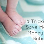 8 Tricks to Save Major Money on Baby