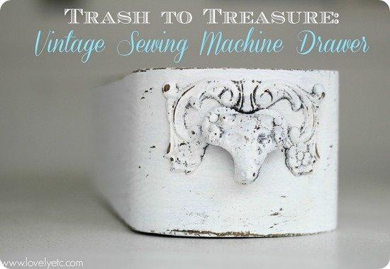 trash to treasure sewing machine drawer