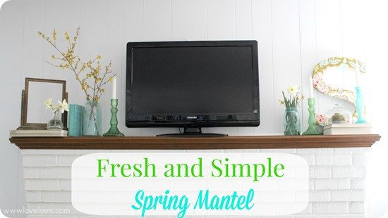fresh and simple spring mantel