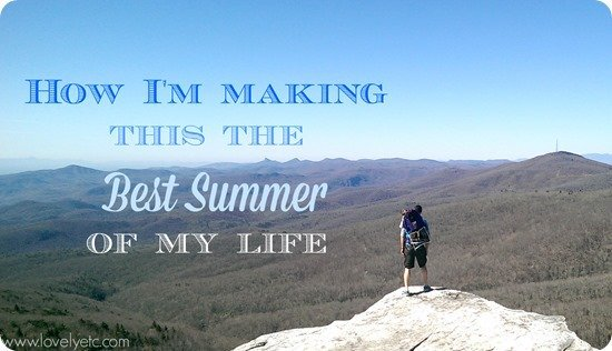 How I am making this the best summer of my life. On a budget.