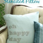 Oh Happy Day: Freezer Paper Stenciled Pillow