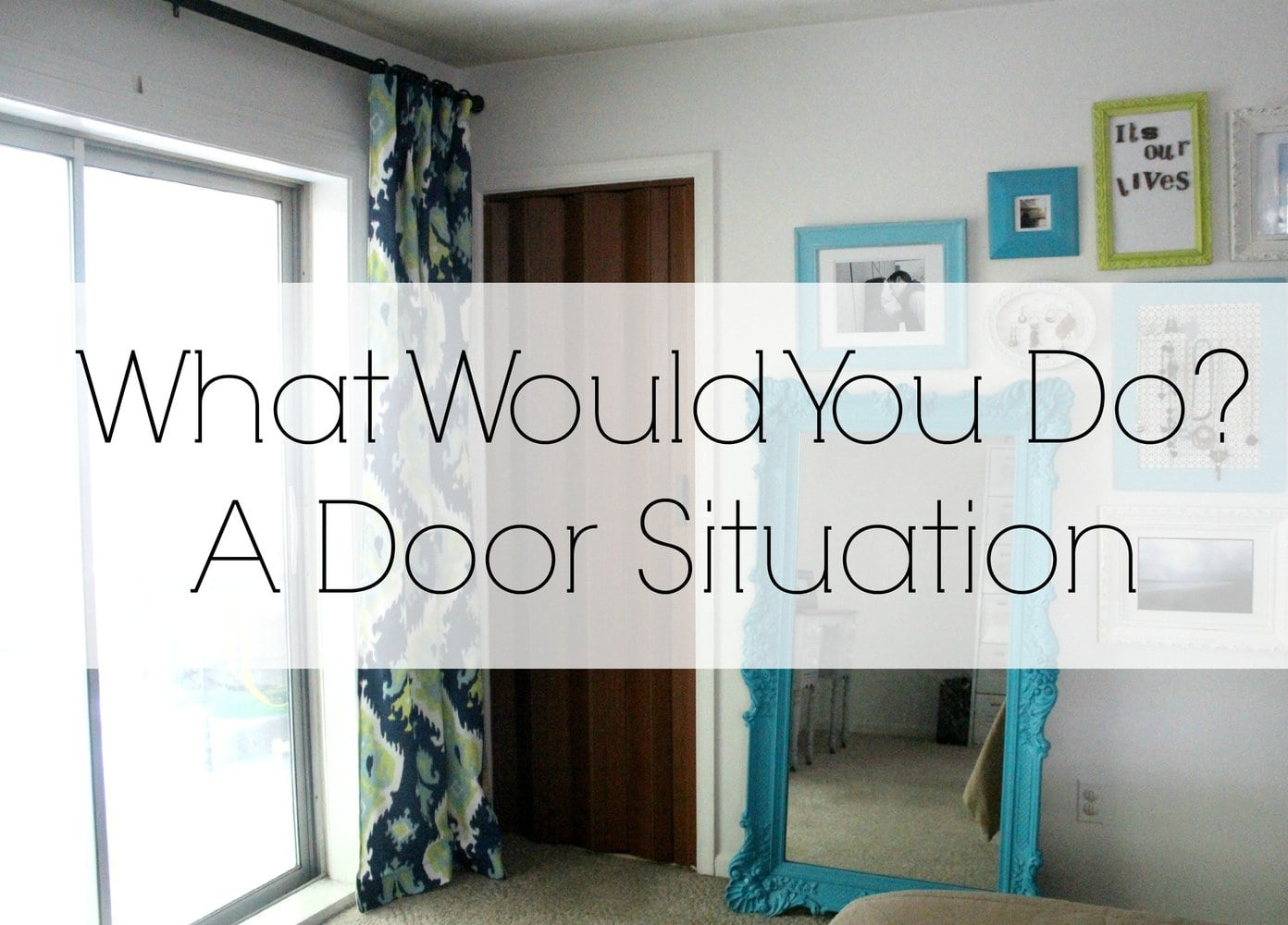 What Would You Do? A Door Situation