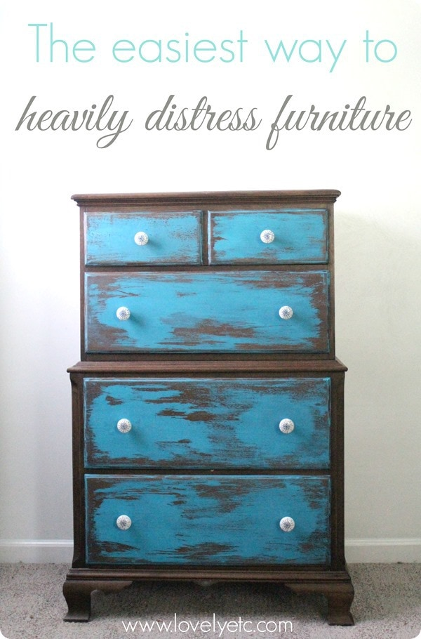 The Easiest Way To Heavily Distress Furniture Lovely Etc