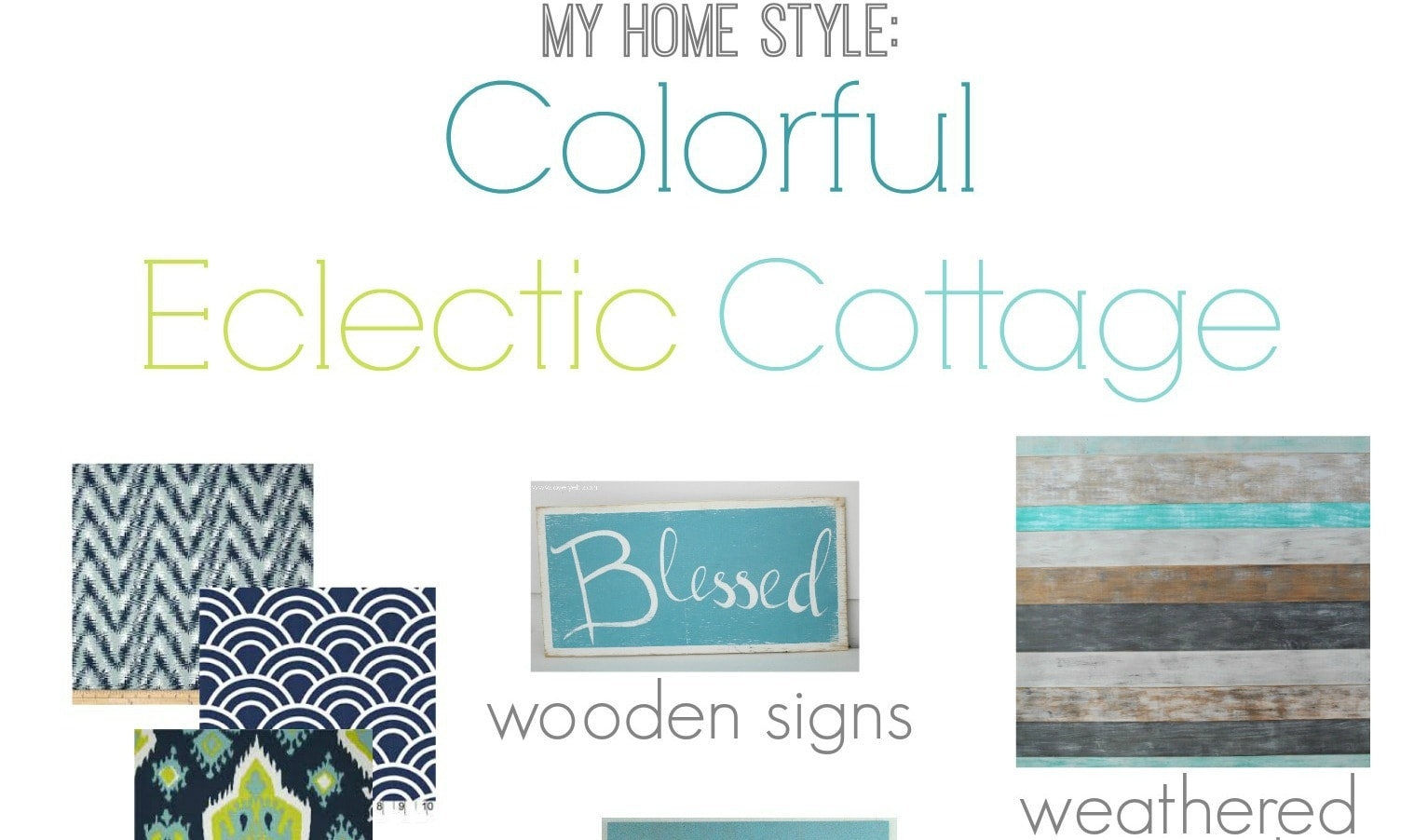 My Home Style: Colorful Eclectic Cottage