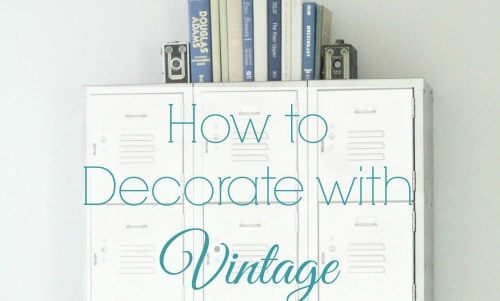 Decorating with vintage without looking like a flea market