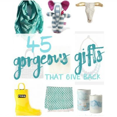 45 Gorgeous Gifts that Give Back