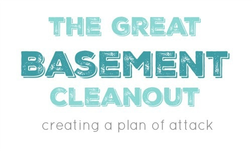The Great Basement Cleanout: Plan of Attack
