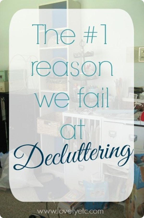 the reason we fail at decluttering