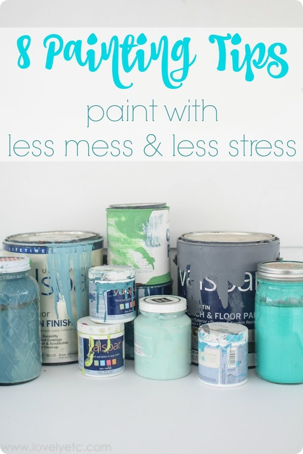 8 painting tips paint with less mess and less stress