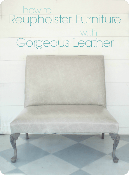 How To Reupholster Furniture With Gorgeous Leather 2