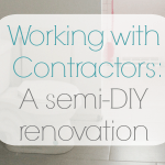 Working with contractors: A semi DIY bathroom renovation