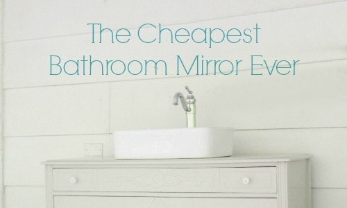 cheapest bathroom mirror ever