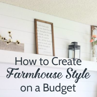 How to Create Fabulous Farmhouse Style on a Budget