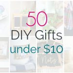 50 Awesome DIY Gifts Under Ten Dollars