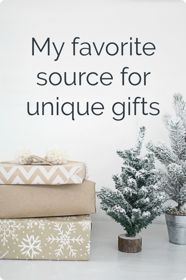 my favorite source for unique gifts