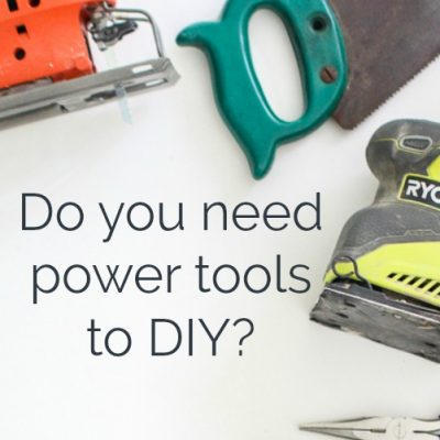Do you really need power tools to DIY?