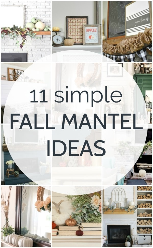 11 simple fall mantel ideas that you can recreate using mostly things you already own.