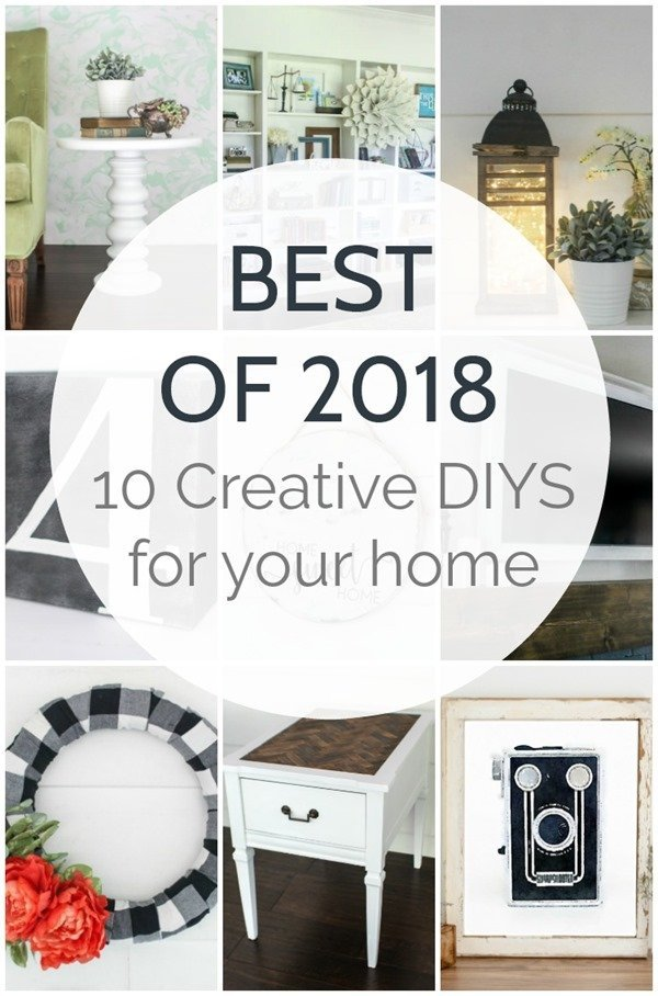Top 10 DIY projects of 2018 - creative and inexpensive DIY projects you have to see!