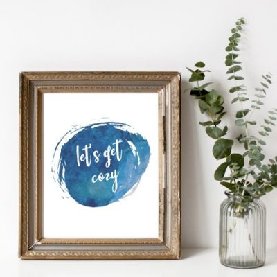 Free Printable Art: Lets Get Cozy