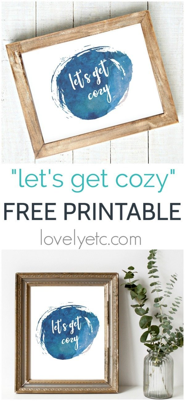 Free printable art for your walls - let's get cozy. This navy watercolor quote art is the perfect finishing touch for any space in your home. It's especially perfect if you are trying to add a touch of hygge.