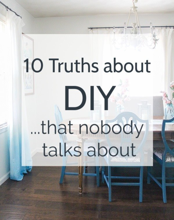 I love DIY home projects but there are a lot of things about DIY that nobody ever talks about.