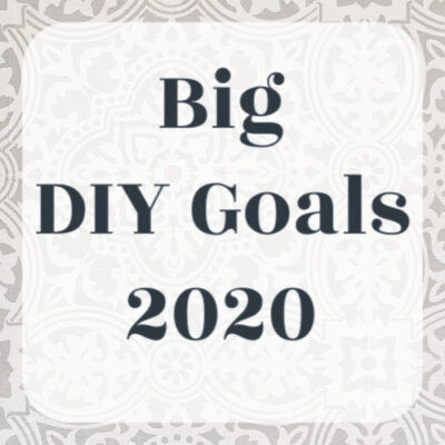 My Big DIY Goals for 2020