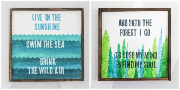 2 DIY wooden signs that say live in the sunshine, swim the sea, drink the wild air and into the forest I go to lose my mind and find my soul