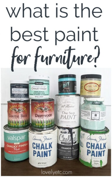 12 different types of furniture paint including chalk paints and other furniture paints