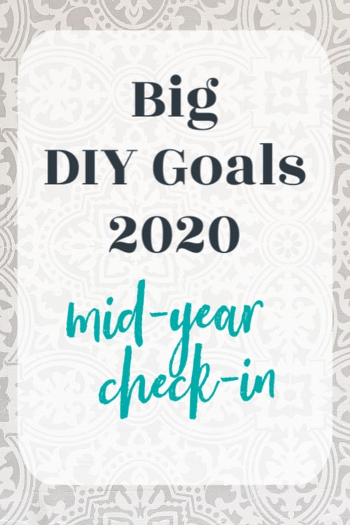 Big DIY goals for 2020 mid year check-in