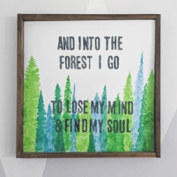 and into the forest I go to lose my mind and find my soul sign