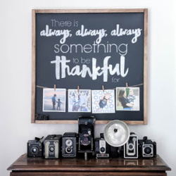 there is always something to be thankful for sign with photos