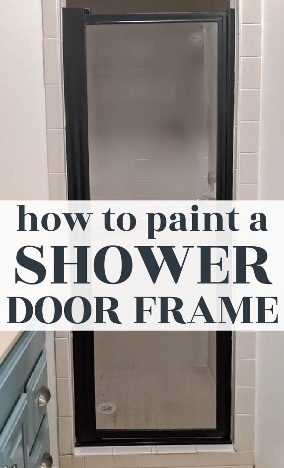 shower door frame painted black with text saying how to paint a shower door frame.