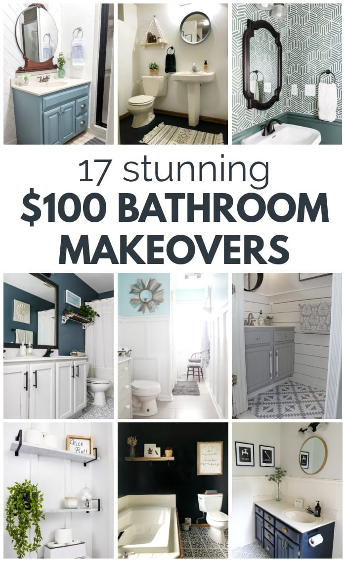collage of 9 $100 bathroom makeovers with text: 17 stunning $100 bathroom makeovers