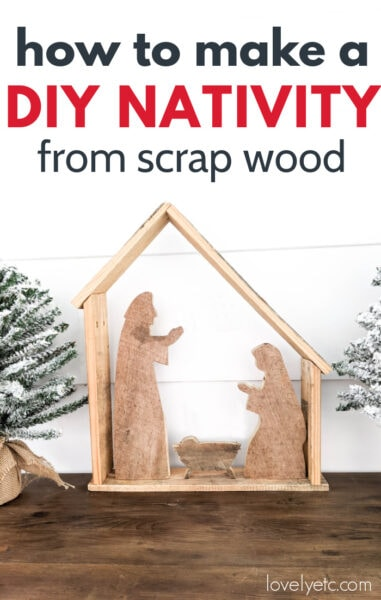 reclaimed wood nativity set with stable, mary, joseph, and jesus with the text: how to make a diy nativity from scrap wood.