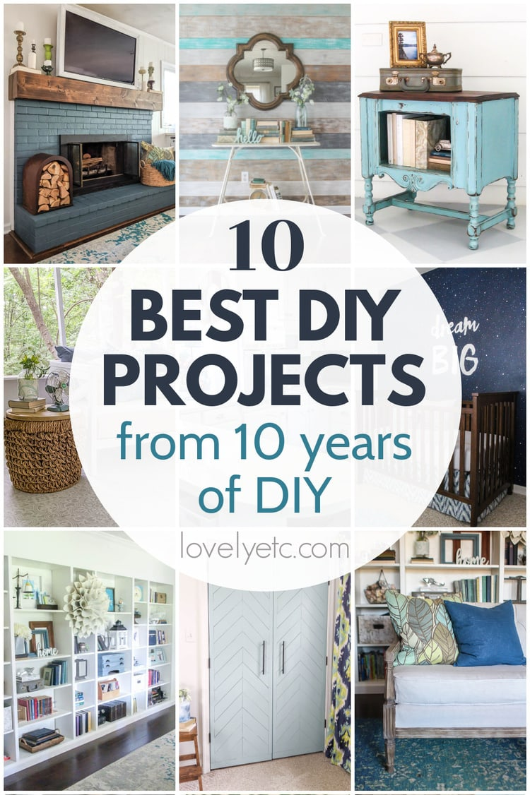 collage of 10 best diy projects from Lovely Etc. with text - 10 best diy projects from 10 years of DIY.