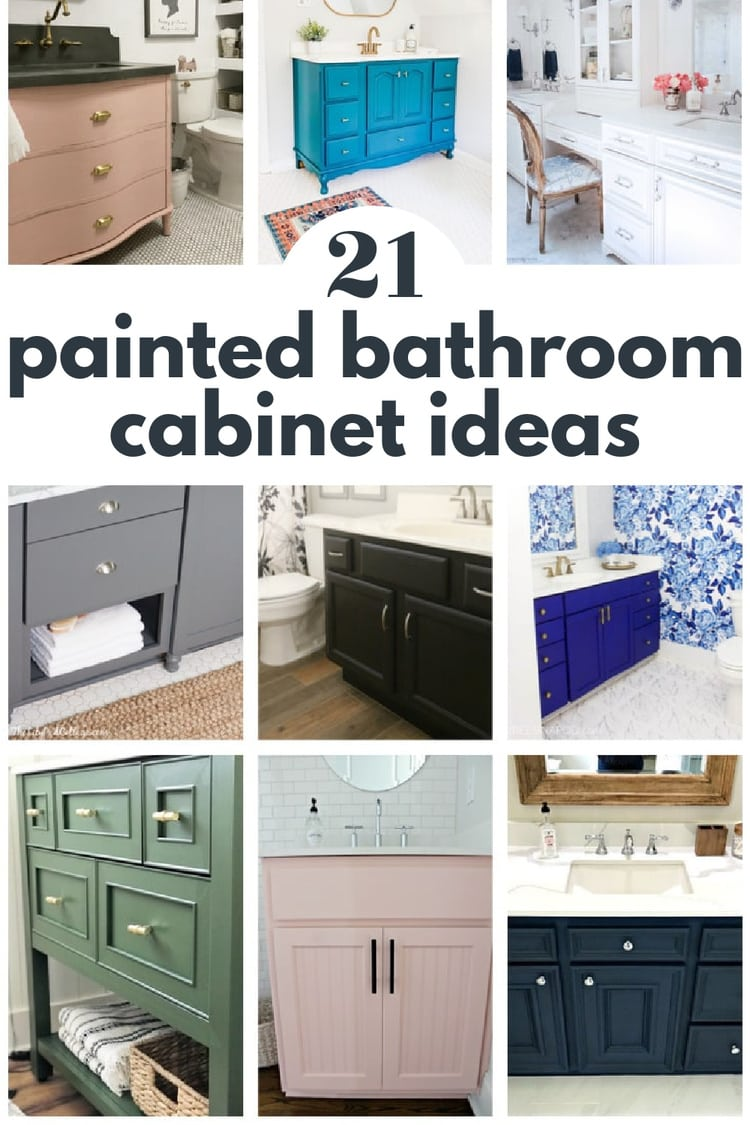 collage of painted bathroom cabinets with text: 21 painted bathroom cabinet ideas.