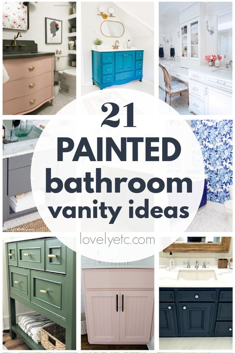 collage of painted vanities with text: 21 painted bathroom vanity ideas.