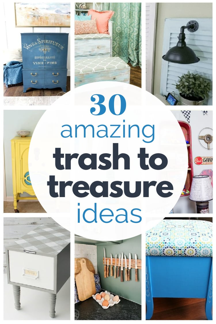 collage of trash to treasure projects after they've been transformed with text: 30 amazing trash to treasure ideas.